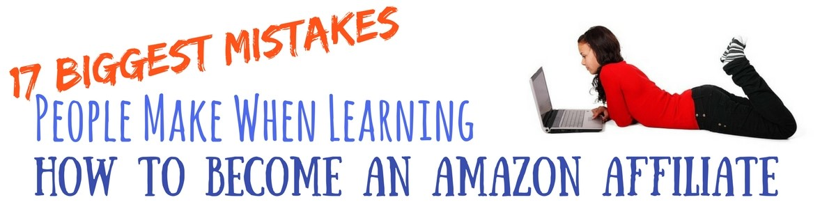 Mistakes People Make How to Become an Amazon Affiliate