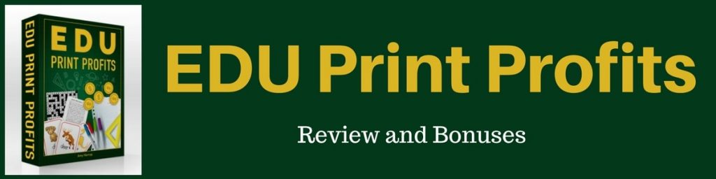 edu print profits review and bonuses